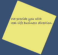 We provide you with real-life business direction.